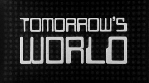 Tomorrow's world BBC